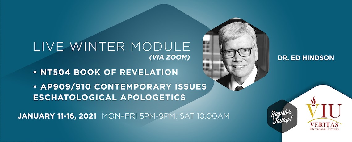NT504 Book of Revelation and AP909/910 Contemporary Issues: Eschatological Apologetics – Dr Ed. Hindson (via Zoom)